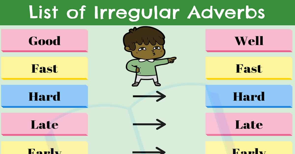 Irregular Adverbs: List of 9 Useful Irregular Adverbs in English 2